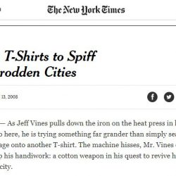 "9 Years Ago in the NYTimes ""Turning to T-Shirts to Spiff Up Downtrodden Cities"""