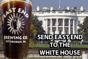 help send East End Brewing beer to the Whitehouse for the Superbowl