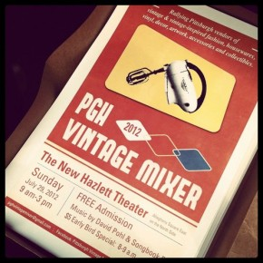 Don't Miss the Pgh Vintage Mixer – A Vintage Fair on Sunday, July 29, 2012