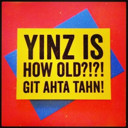 Yinz Is HOW Old