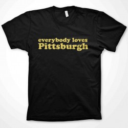 24 Gifts of Pittsburgh: Everybody Loves Pittsburgh T-Shirt