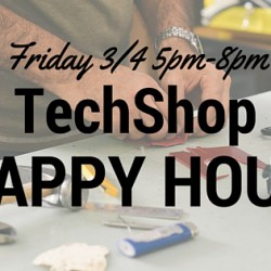 Win 2 Tickets to Happy Hour at TechShop