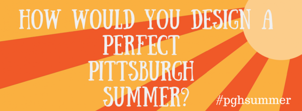 What Make the PerfectPittsburghSummer-