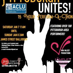 Pittsburgh Unites 15 hr Perform-a-Thon for the ACLU