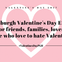 There is still time to impress your Valentine! Pittsburgh Valentine's Day Events for friends, families, lovers (and those who love to hate Valentine's Day)