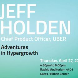 Adventures in Hypergrowth – Jeff Holden, Chief Product Officer UBER