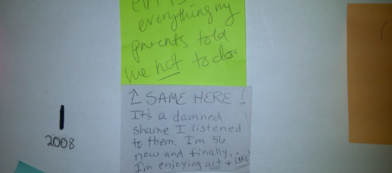 """Art is everything my parents told me not to do"" (Post-It Note Wisdom from Art All Night)"