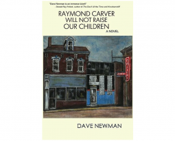 24 Gifts of Pittsburgh: 'Raymond Carver Will Not Raise Our Children' by Dave Newman