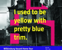 Saturday, May 9: Wilkinsburg Vacant Home Tour